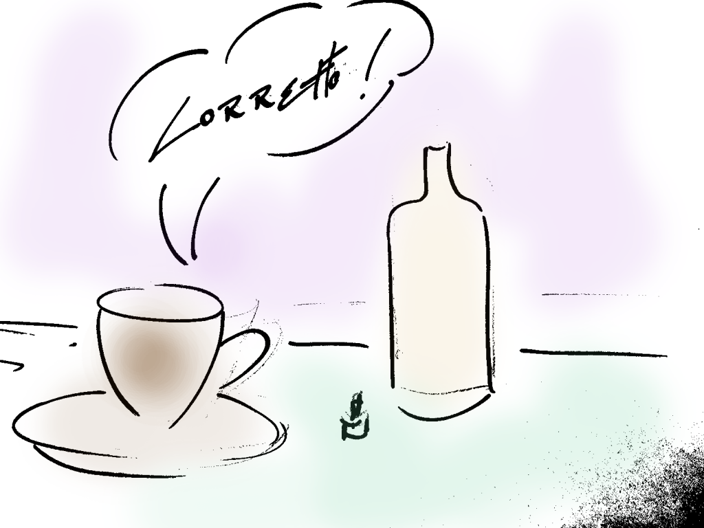 An espresso with a shot of Grappa is called corretto